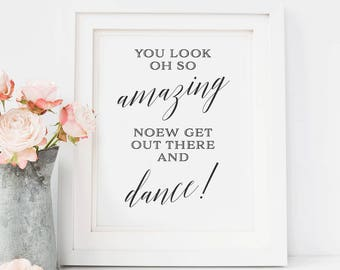 Wedding Bathroom Sign, Wedding Signs, Black Bathroom Sign,You Look Oh So Amazing Now Get Out There And Dance, Wedding Washroom Restroom Sign