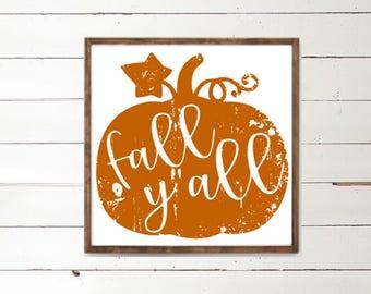 Fall Y'all | Pumpkin Sign | Fall Decor | Fall Decorations | Harvest | Country Home Decor | Halloween Decor | Wood Art Sign | Farmhouse
