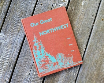 Vintage Our Great Northwest Textbook From 1954 - Harr Wagner Publishing - Vintage School Textbook - Illustrated Children's History Book