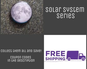 "1"" Moon - Solar System Series Button Pin or Magnet, FREE SHIPPING & Coupon Codes"