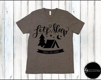 Camp Shirt Camping Shirt Lets Sleep Under the Stars Shirt Summer Vacation Shirt Summer Camping Shirt Summer Shirt Camp Shirt