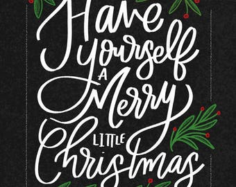 "DIGITAL DOWNLOAD ""Have Yourself A Merry Little Christmas"" - 8x10"