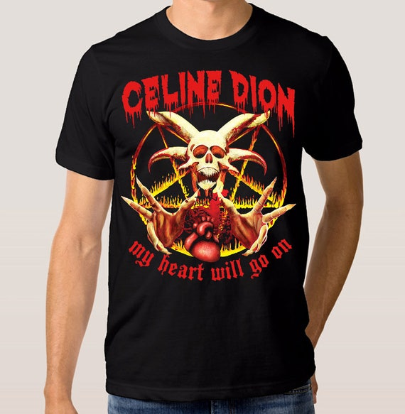 celine dion punk rock t shirt my heart will go on men 39 s. Black Bedroom Furniture Sets. Home Design Ideas