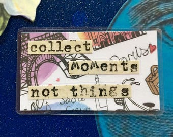 Collect moments not things. Handmade collage keepsake gift card.
