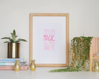 Those Who Don't Believe In Magic Will Never Find It Neon Letterpress Print