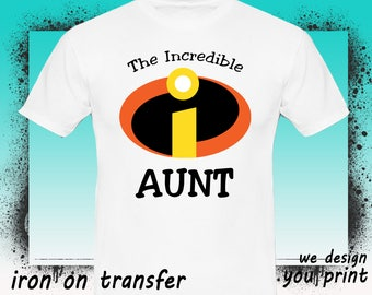 Aunt, The Incredibles Iron On Transfer, The Incredibles Birthday Shirt, The Incredibles Transfer, The Incredibles Shirt, Instant Download