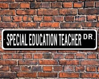 Special Education Teacher, Special Education Teacher Gift, Special Education Teacher Sign, teacher, Custom Street Sign, Quality Metal Sign