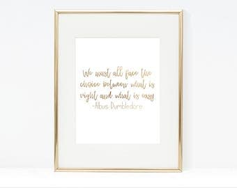 We Must All Face the Choice Between What Is Right and What Is Easy Printable, Albus Dumbledore Print, Harry Potter Decor