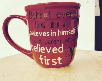 Behind every child who believes in himself is a parent who believed first mug