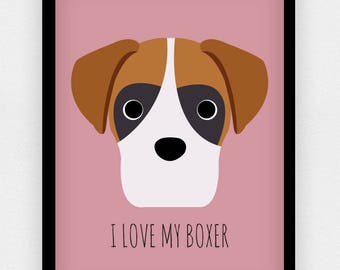 I Love my Boxer print | Different colours available | A5 A4 A3 | Dog print