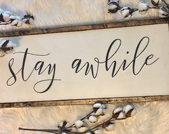 Stay Awhile farmhouse rustic wood sign