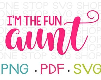 Fun Aunt SVG, Funny SVG, Shirt for Aunt, Funny Shirt, Decal, Heat Transfer, Stencil, Silhouette, Cricut, Silhouette File, Gift for Aunt