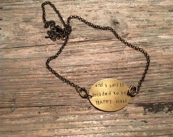 And I simply decided to be happy again necklace