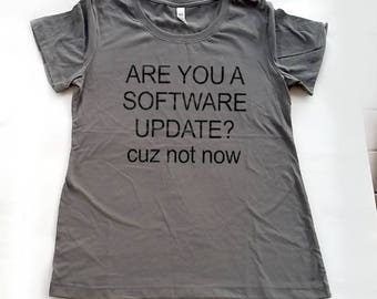 Are you a Software Update T-shirt, Funny IT Shirt, Humorous Tech Support Shirt, Computer Geek Shirt, Nerdy Computer Shirt, Funny Geeky Gift