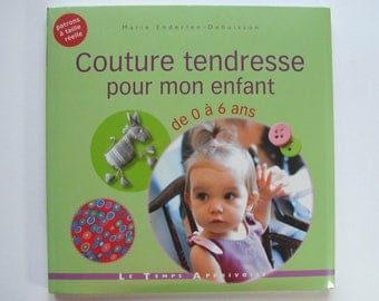 """Book 9 """"affection for my child Couture"""" 0 to 6 years Marie Enderlen - Kevin published by the time Apprivoise"""