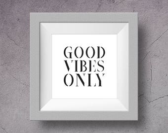 Good Vibes Only,  Printable Art, Inspirational Print, Inspirational Quote, Typography Print, Typography Wall Art, Square format, Large size