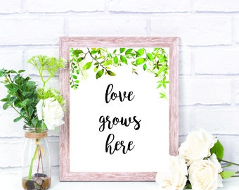 Love Grows Here Printable Sign