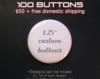 CUSTOM BUTTONS | 100, 200, 300, 400 ... | 1.25"