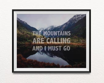 The mountains are calling and I must go, Poster, Print, Mountain print, Quote print, Digital prints, Indie decor, Home decor