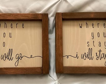 Where You Go I Will Go Wood Framed Sign Set / Ruth 1:16 / Rustic Home Decor