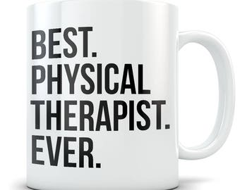 Physical Therapist Gift Mug - Great Thank You Appreciation Coffee Cup for The Best Physical Therapy