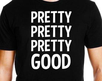 Curb Your Enthusiasm Shirt - Curb Your Enthusiasm T Shirt - Larry David Shirt - Pretty Good T Shirt - Curb Your Enthusiasm T-Shirt