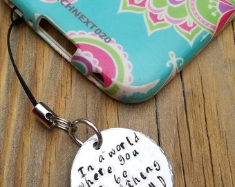In a world where you can be anything, Be Kind  -  Cell phone charm - key-chain-clasp