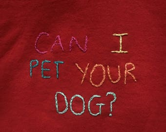 """Red """"Can I Pet Your Dog"""" Sweatshirt"""