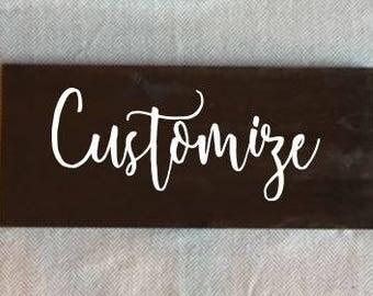 Custom Rustic Wood Sign