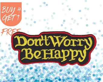 Funny Patch Happy Patches Iron On Patch Embroidered Patch Don't Worry Optimism