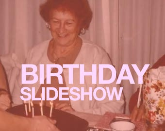 Birthday Photo/Video Slideshow