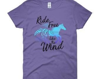 Ride Free Like The Wind..., Womens Short Sleeve T-shirt