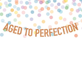 AGED TO PERFECTION Copper Glitter Birthday Banner