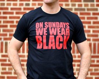 Atlanta Tee, Men's and Women's Sizes, On Sundays We Wear Black, Atlanta T-Shirt, Atlanta Shirt, Atlanta Tshirt, Atlanta Tee Shirt, Atlanta