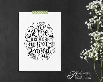 Bible Verse We Love Because He First Loved Us 1 John 4 19 Printable Wisdom Bible Quote Wall Art Scripture Print Wedding Sign Christian Print