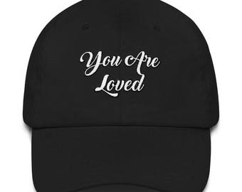You Are Loved Embroidered Dad hat
