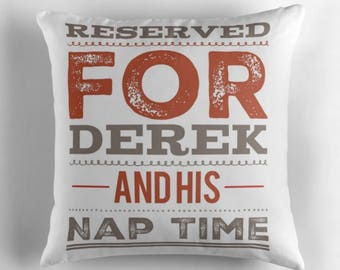Funny Gift, Personalised Cushion, Reserved for ANY NAME Naptime Cushion, Grandad Gift, Custom Pillow, Grandad Present, Napping Gift ST38