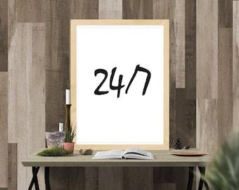 24/7, printable art, Dorm Decor, Motivational Quotes, Inspirational Quote,Office Decor,Wall Art, Motivational Print, quote print 8x10