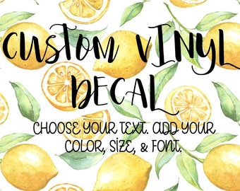 Custom Vinyl Decal Adhesive Sticker WORDS ONLY (available in multiple colors)