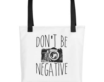Don't Be Negative Funny Photography Tote Bag for Amateur & Pros