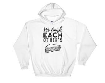 We Finish Each Other's Sandwiches Hooded Sweatshirt // Couple Hoodie // Perfect Match Sweatshirt // Lovers Sweatshirt //  Disney Frozen Hood