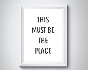 This Must Be The Place, Movie Quote Print, Black and White, Typography Art, Wall Art, Minimalist Decor, Quote Poster, Scandinavian,#HQB&W012