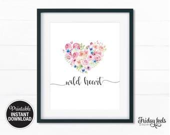 Wild Heart Printable Art, Floral script Boho Watercolor Nursery Wall Art Girls Kids Room Poster Printable Download