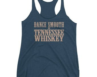 Dance Smooth like Tennessee Whiskey Women's Racerback Dance Tank, line dance shirt, ballroom dance top country style dance shirt  Swing Swag