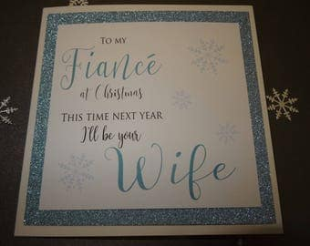 To my Fiancé at Christmas this time next year I'll be your Wife Handmade Card - Next year I'll be your Wife Card - fiancé card- Xmas Card