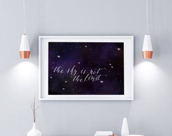 Galaxy print - the sky is not the limit - digital print - modern calligraphy  inspirational quote