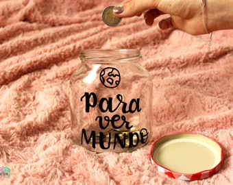 "Jar-shaped piggy bank-customizable phrase-""to see World""-anniversary gift, birthday, wedding, valentine"