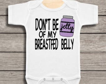 Dont be jelly of my breastfed belly