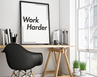 Work Harder, work hard art, work hard motivation, motivation art prints, work hard posters, hard work quotes