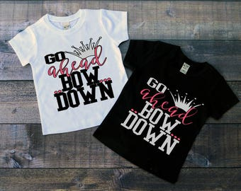 Children's Tee Shirt, Go Ahead Bow Down, Princess T-Shirt, Princess Clothing, Black or White Tee, Infants, Toddler, Youth, Girl Shirt